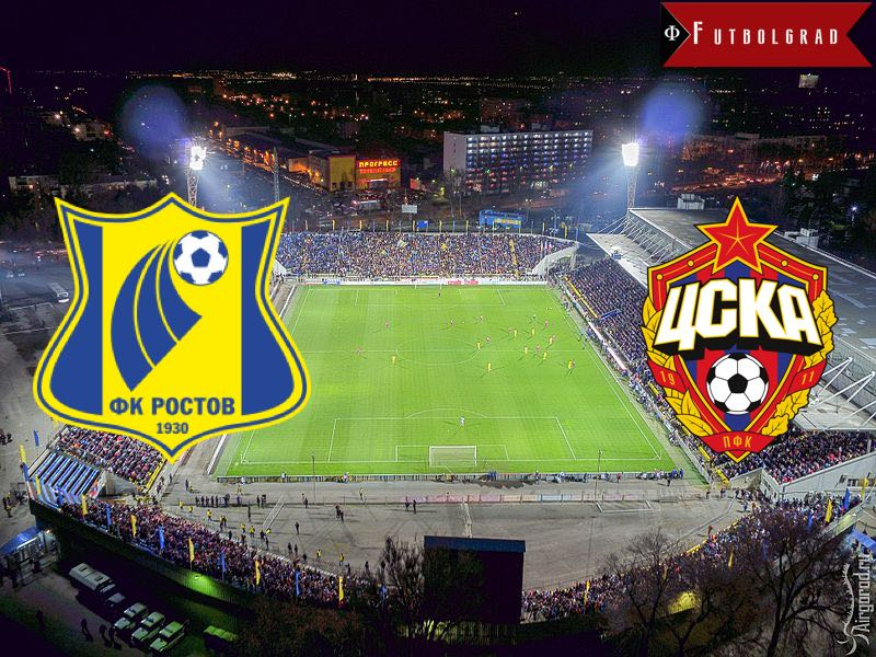 FC Rostov vs CSKA Moscow – Match Preview
