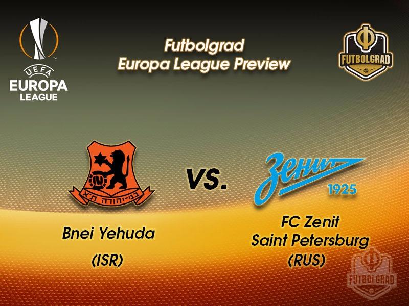 Bnei Yehuda vs Zenit Saint Petersburg – Europa League Preview