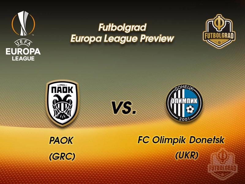 PAOK vs Olimpik Donetsk – Europa League Preview