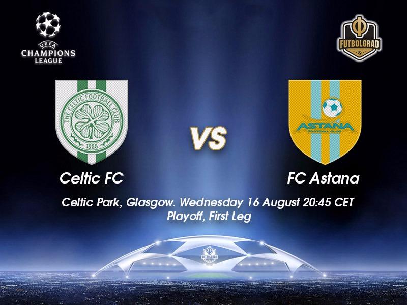 Celtic vs Astana – Champions League Preview