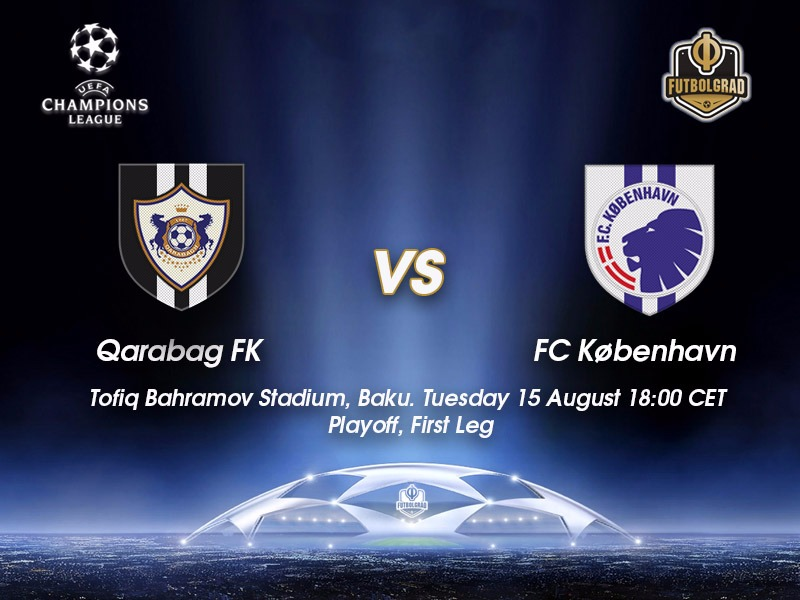 Qarabag vs Copenhagen – Champions League Preview