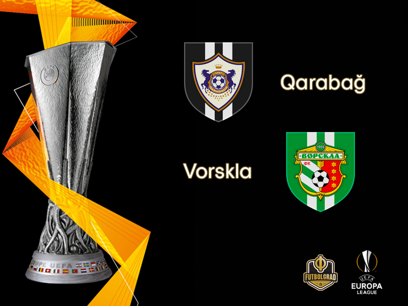 Europa League – Qarabağ FK face Vorskla Poltava on Thursday