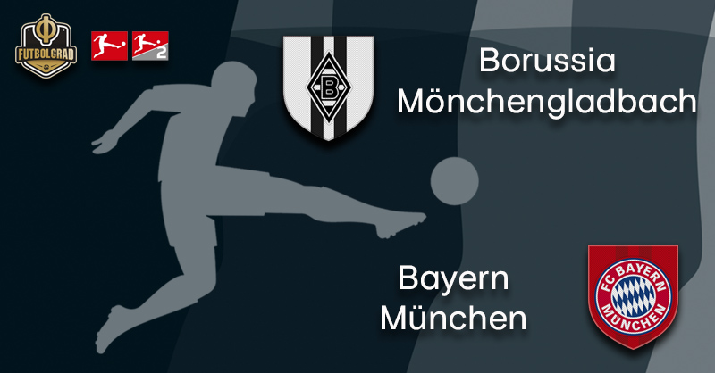 Gladbach vs Bayern Munich – Bundesliga – Preview