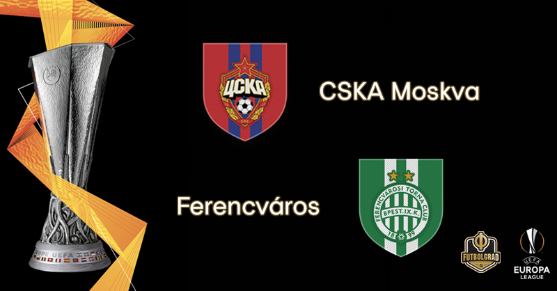 CSKA Moscow host Hungarian underdogs Ferencváros