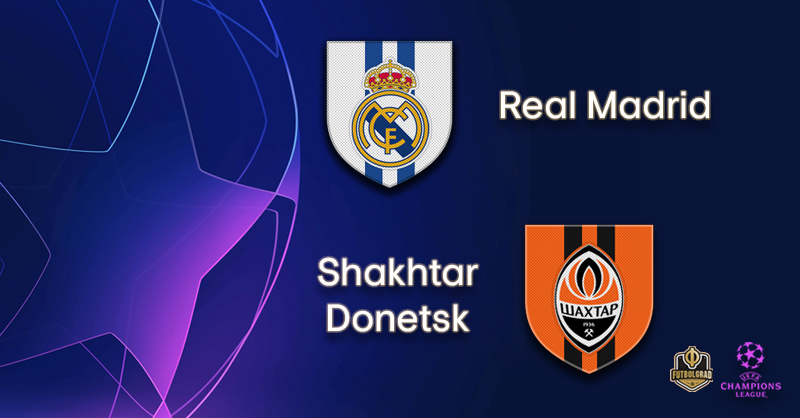 Real Madrid vs Shakhtar Donetsk – Champions League – Preview