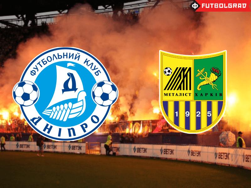 Dnipro vs Metalist Kharkiv – The Most Storied Ukrainian Derby
