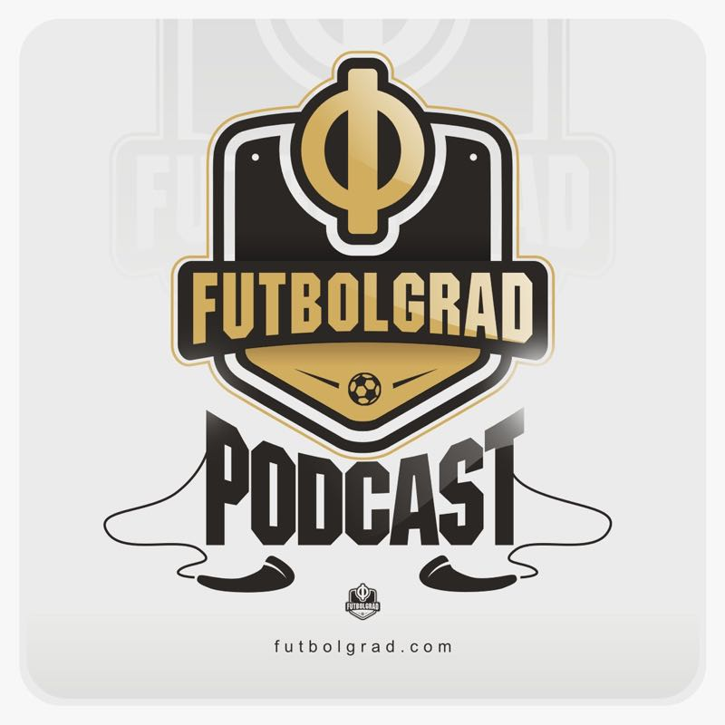 Futbolgrad Podcast – Episode 123 – Taison Racism Scandal