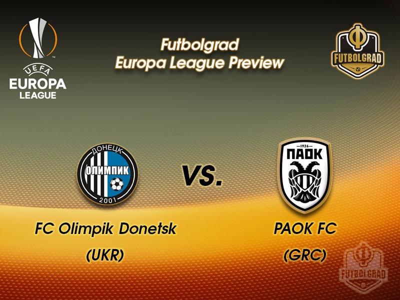 Olimpik Donetsk vs PAOK – Europa League Preview