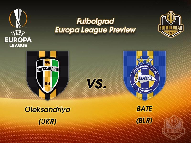 Oleksandriya vs BATE Borisov – Europa League Preview