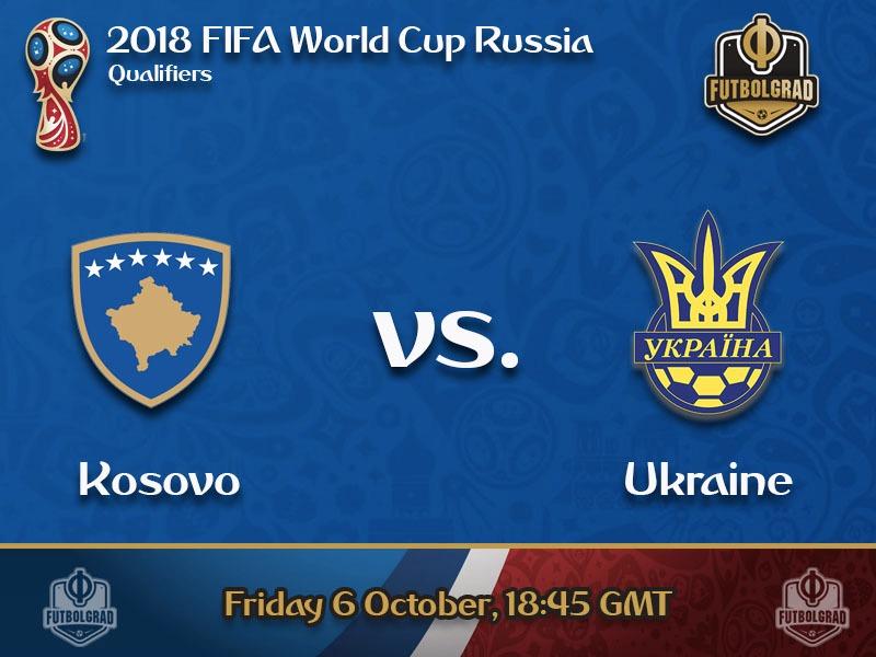 Kosovo vs Ukraine – World Cup Qualification Preview