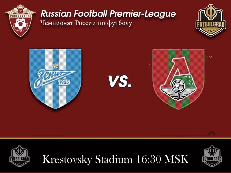 Zenit vs Lokomotiv Moscow – Russian Football Premier League Preview