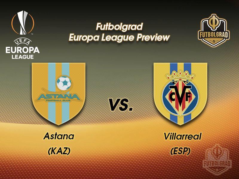 Astana vs Villarreal – Europa League – Preview