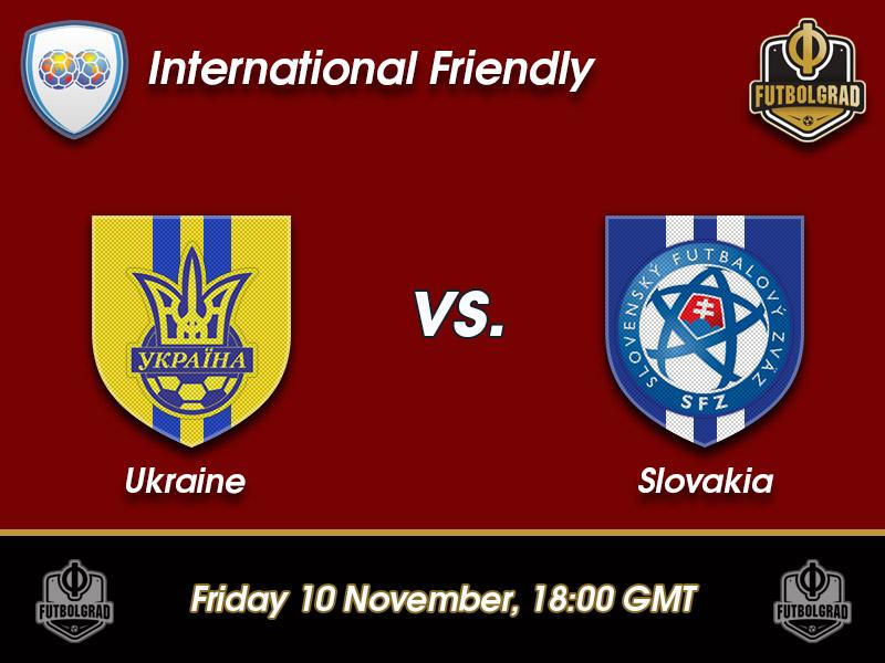 Ukraine vs Slovakia – International Friendly Preview