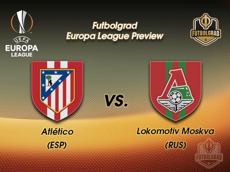 Atlético Madrid vs Lokomotiv Moscow – Europa League – Preview