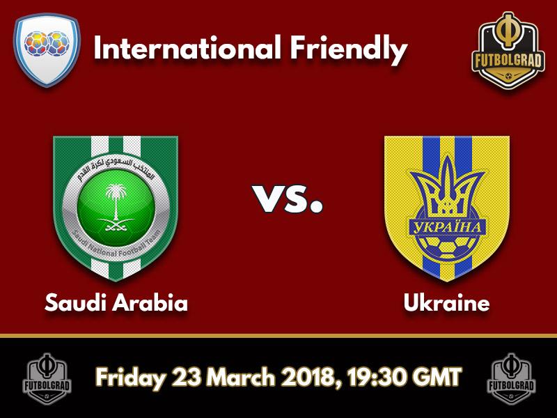 Saudi Arabia vs Ukraine – International Friendly – Preview