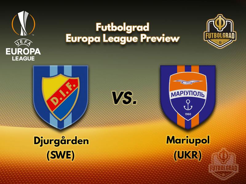 Djurgarden host Mariupol for a mid-summer Europa League clash
